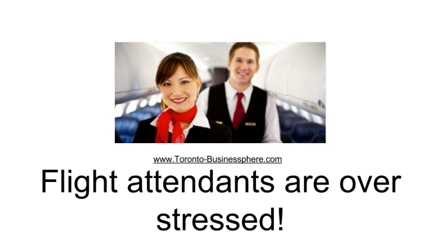Flight attendants are over stressed!