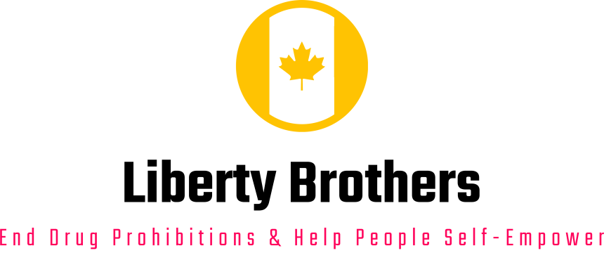 Liberty Brothers Canada End drug prohibitions