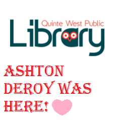 Ashton Deroy was at the Quinte West Library.png