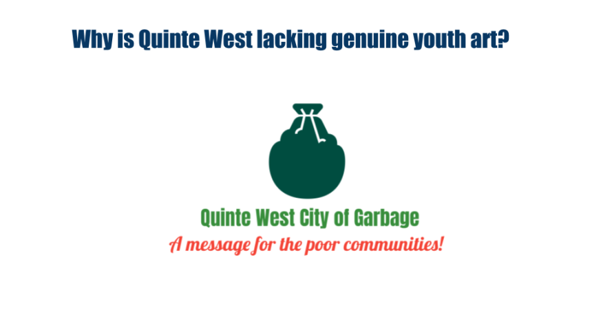 Why is Quinte West lacking genuine youth art_.png