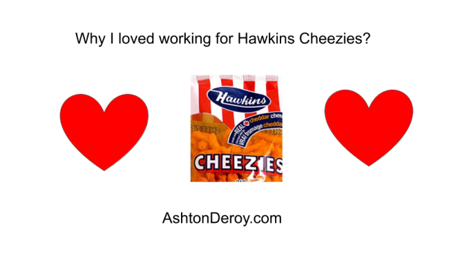 Why I loved working for Hawkins Cheezies_