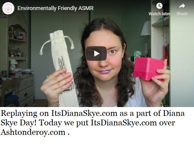 Happy Diana Skye Day! Environmentally FriendlyASMR.