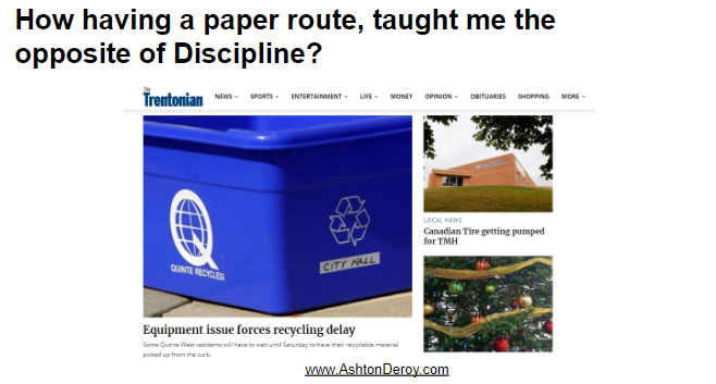How having a paper route, taught me the opposite of discipline?
