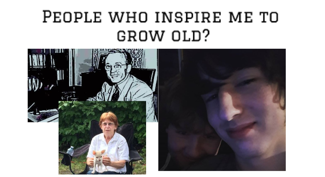 People, who inspire me to growold?