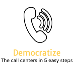 Sustainability Proposal. 5 Steps to democratize call centers.