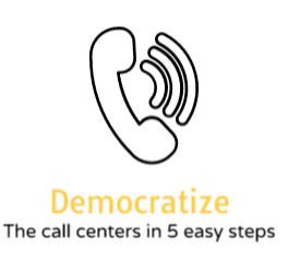 Sustainability Proposal. 5 Steps to democratize callcenters.