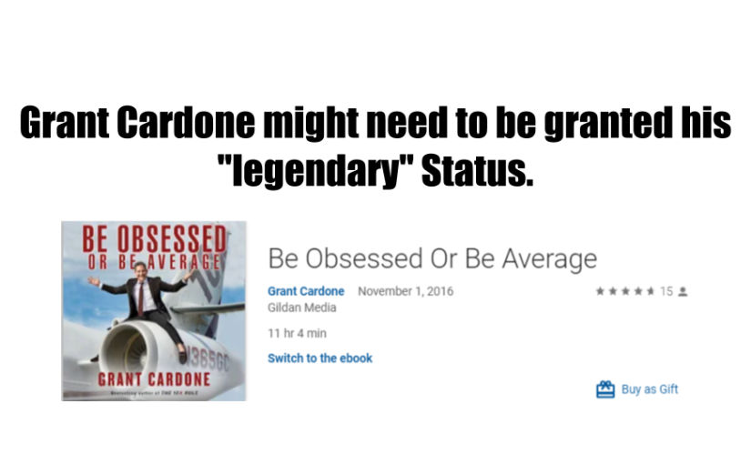 "Grant Cardone might need to be granted his ""legendary"" Status."