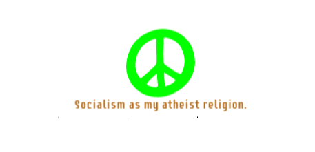 Socialism as an atheist religion.