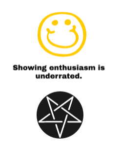 Make no mistake you don't want to hire someone with genuine enthusiasm.